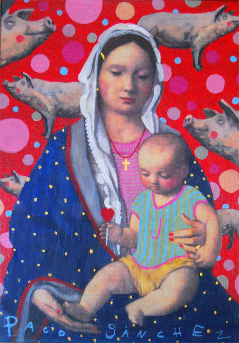 Virgen Guapa de los cerditos, que también tienen corazón |Pintura de Paco Sánchez | Compra arte en Flecha.es